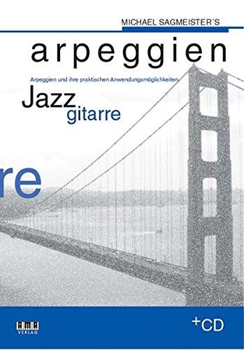 michael-sagmeisters-arpeggien-jazzgitarre-arpeggien-und-ihre-praktischen-anwendungsmglichkeiten
