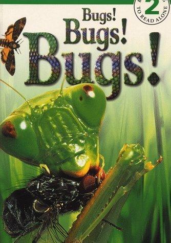 Eyewitness Reader: Bugs, Bugs, Bugs Level 2 (Dorling Kindersley Readers) by Jennifer Dussling (1999-06-17)
