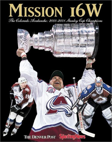 Colorado Avalanche Stanley-cup (Mission 16W: The Colorado Avalanche: 2000-2001 Stanley Cup Champions)