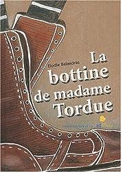 La Bottine de madame Tordue
