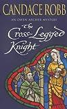 The Cross Legged Knight (Owen Archer Mysteries 08)