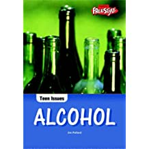 Alcohol  (Teen Issues)