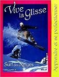 Vive la glisse, surf des neiges : App...