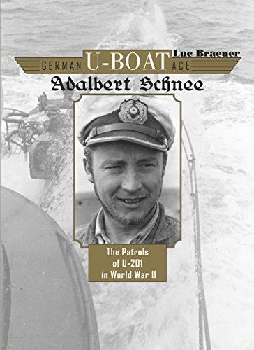 German U-Boat Ace Adalbert Schnee: The Patrols of U-201 in World War II par Luc Braeuer