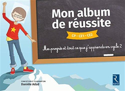 Mon album de réussite - CP-CE1-CE2 par Danièle Adad