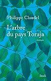 arbre du pays Toraja (L') : roman | Claudel, Philippe (1962-....). Auteur