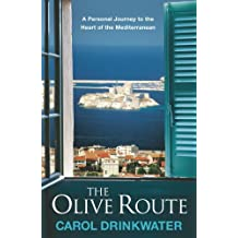 The Olive Route: A Personal Journey to the Heart of the Mediterranean