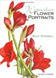 Watercolour Flower Portraits by Billy Showell (2006-06-01)