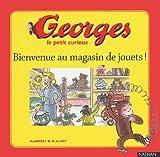 Georges le petit curieux, tome 6 : Bienvenue au magasin de jouets !