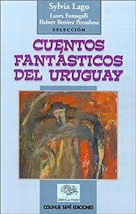Cuentos Fantasticos del Uruguay par Sylvia Lago