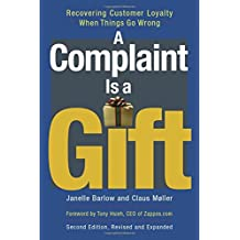A Complaint Is a Gift: Recovering Customer Loyalty When Things Go Wrong (Agency/Distributed)