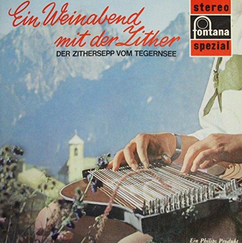 Ein Weinabend mit der Zither / Der Zithersepp vom Tegernsee / 701527 WPY / LP / Schallplatte / Vinyl
