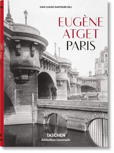 Eugène Atget. Paris (Bibliotheca Universalis)
