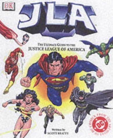 JLA : he ultimate guide to the Justice League of America