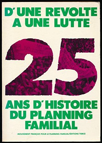 D'une révolte à une lutte : 25 ans d'histoire du planning familial par Mouvement français pour le planning familial