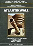 Atlantikwall - Le mur de l'Atlantique en France, 1940-1944