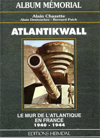 Atlantikwall : Le mur de l'Atlantique en France, 1940-1944