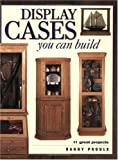 Display Cases You Can Build (Popular Woodworking) by Danny Proulx (2002-09-01)