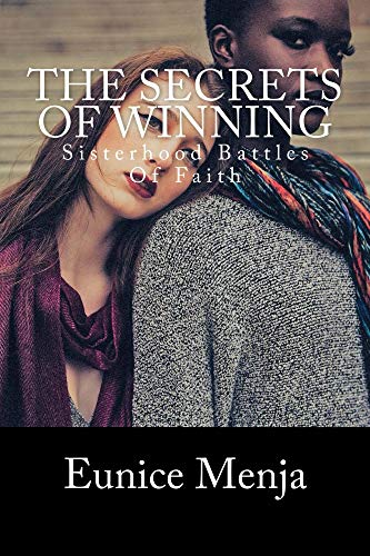 The Secrets of Winning: Sisterhood Battles Of Faith (Families, Culture and Christianity Book 1) (English Edition)