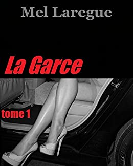 La Garce (Kill the Garce t. 1) par [Laregue, Mel]