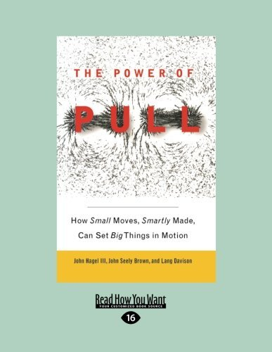 The Power of Pull by John Hagel III (2012-12-28)