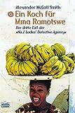 Ein Koch für Mma Ramotswe: Der dritte Fall der No. 1 Ladies' Detective Agency