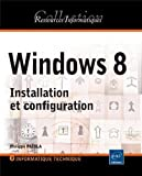 Windows 8 : Installation et configuration