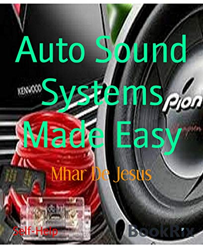 Auto Sound Systems Made Easy (English Edition) Installation Auto Stereo