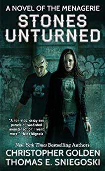 Stones Unturned (A Novel of the Menagerie) by [Golden, Christopher, Sniegoski, Thomas E. ]