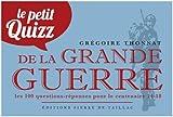 PETIT QUIZZ DE LA GRANDE GUERRE (LOT DE 10 EX)