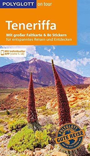 POLYGLOTT on tour Reiseführer Teneriffa: Mit großer Faltkarte und 80 Stickern