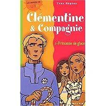 Clémentine et compagnie, tome 3 : Coeur de glace