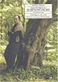 Alice et Nikolaus Harnoncourt, une biographie. L'intelligence du coeur