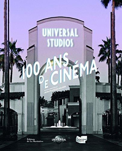 Universal Studios, 100 ans de cinéma par Jean-francois Rauger
