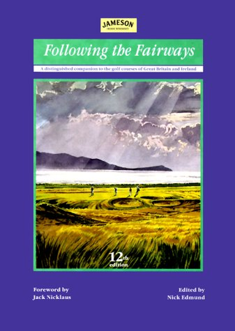 Following the Fairways: Distinguished Companion to the Golf Courses of Great Britain and Ireland (Sporting annuals)