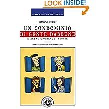 Un condominio di gente dabbene: e altre onorevoli storie (Piccola Biblioteca del Sorriso) (Italian Edition)