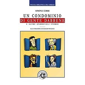 Un condominio di gente dabbene: e altre onorevoli storie (Piccola Biblioteca del Sorr