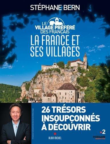 Le Village préféré des français: La France et ses villages par Stéphane Bern