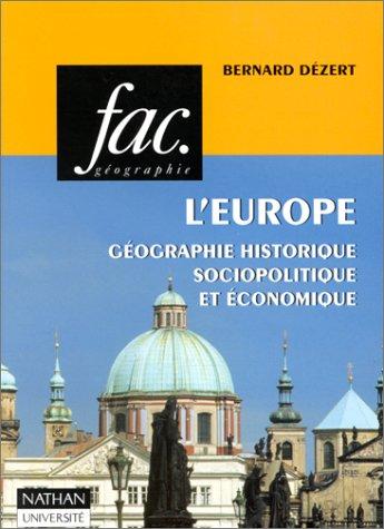 L'EUROPE. Géographie historique sociopolitique et économique