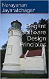 Elegant Software Design Principles