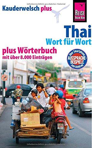 Reise Know-How Sprachführer Thai - Wort für Wort plus Wörterbuch: Kauderwelsch-Band 19+ (Thai-band)
