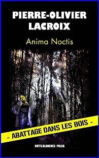Anima noctis par Pierre-Olivier Lacroix