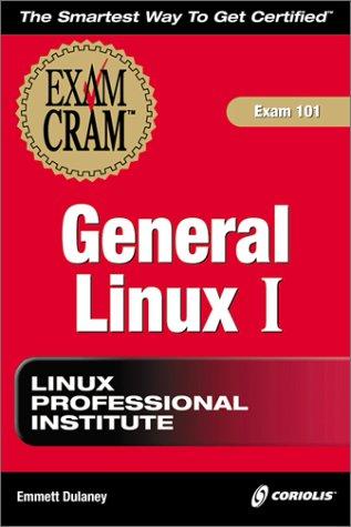 LPI General Linux Exam Cram (Exam cram: exam 101) por Emmett Dulaney