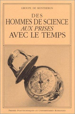 Des hommes de science aux prises avec le temps