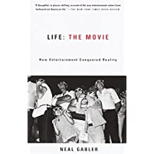 Life: the Movie: The Movie How Enertainment Conquered Reality