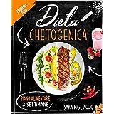 DIETA CHETOGENICA: La guida completa per uno stile di vita chetogenico. Incluso un piano alimentare di 3 settimane e delizios