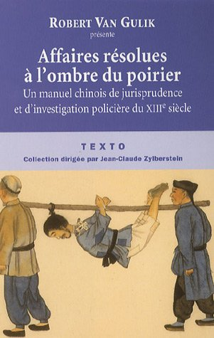 Affaires résolues à l'ombre du poirier : Un manuel chinois de jurisprudence et d'investigation policière du XIIIe siècle par Robert Van Gulik