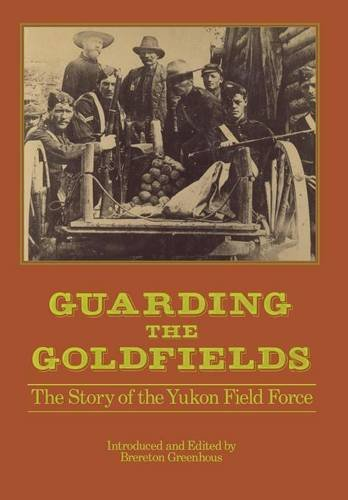 guarding-the-goldfields-canadian-war-museum-historical-publications