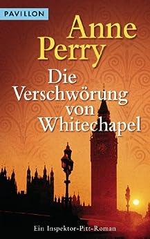 Die Verschwörung von Whitechapel: Ein Inspektor-Pitt-Roman von [Perry, Anne]