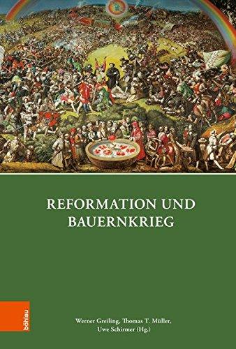 Reformation und Bauernkrieg (Quellen und Forschungen zu Thüringen im Zeitalter der Reformation, Band 12)